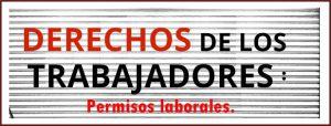 derechos de los trabajadores_permisos laborales